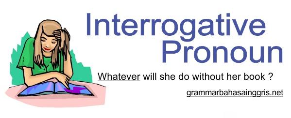 Pengertian Interrogative Pronoun, Contoh Kalimat dan Soal